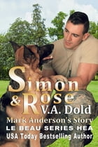SIMON & ROSE: Mark Anderson's Story: Le Beau Series Follow-up novella to Simon by V.A. Dold