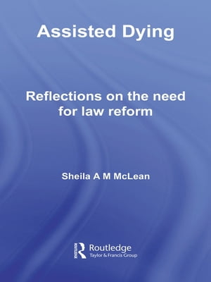 Assisted Dying Reflections on the Need for Law Reform