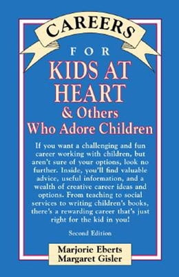 Book Careers for Kids at Heart & Others Who Adore Children by Eberts, Marjorie