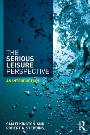 The Serious Leisure Perspective An Introduction