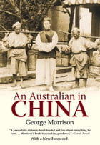 An Australian in China by George Morrison