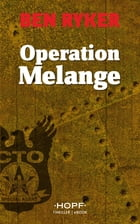C.T.O. Counter Terror Operations 2: Operation Melange by Ben Ryker