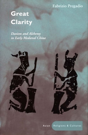 Great Clarity Daoism and Alchemy in Early Medieval China