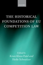 The Historical Foundations of EU Competition Law