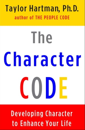 The Character Code Developing Character to Enhance Your Life