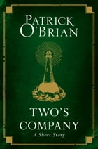 Two's Company: A Short Story by Patrick O'Brian