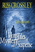 More Tales of Mystery and Suspense by Russ Crossley