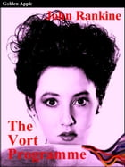 The Vort Programme by John Rankine