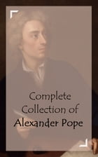 Complete Collection of Alexander Pope by Alexander Pope