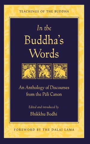 In the Buddha's Words An Anthology of Discourses from the Pali Canon