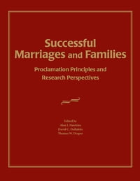 Successful Marriages and Families: Proclamation Principles and Research Perspectives