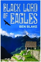 Black Lord of Eagles by Ben Blake