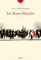Les roses blanches by Gil Jouanard