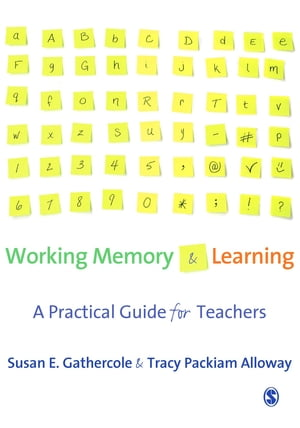 Working Memory and Learning A Practical Guide for Teachers