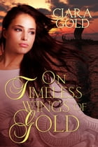 On Timeless Wings Of Gold by Ciara Gold