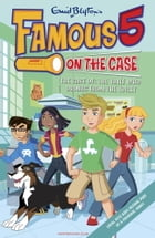 Famous Five on the Case: Case File 6 by Enid Blyton