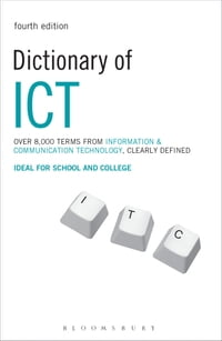 Dictionary of ICT: Information and Communication Technology