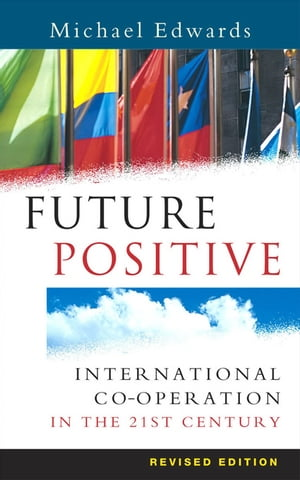Future Positive International Co-operation in the 21st Century