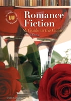 Romance Fiction: A Guide to the Genre by Kristin Ramsdell