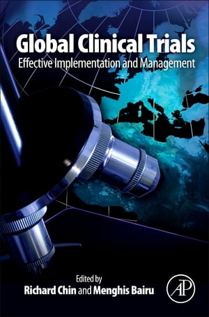Global Clinical Trials Effective Implementation and Management
