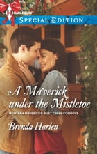 A Maverick under the Mistletoe by Brenda Harlen