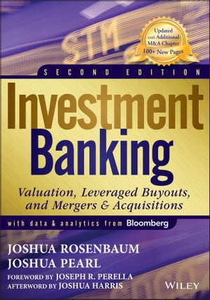 Investment Banking Valuation,  Leveraged Buyouts,  and Mergers and Acquisitions