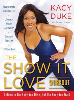 Book The SHOW IT LOVE Workout by Duke, Kacy