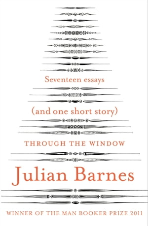 Through the Window Seventeen Essays (and one short story)