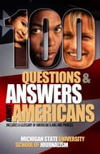 100 Questions and Answers about Americans by Michigan State University School of Journalism