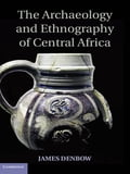 The Archaeology and Ethnography of Central Africa b39766a1-723a-4a05-a1cb-3d7aca7989d2