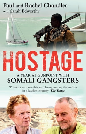 Hostage A Year at Gunpoint with Somali Gangsters