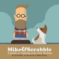 Mike&Scrabble: A guide to training your new human