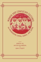 Women and Confucian Cultures in Premodern China, Korea, and Japan