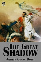 The Great Shadow by Arthur Conan Doyle