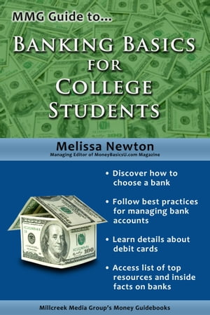 MMG Guide to Banking Basics for College Students by Melissa Newton