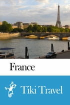 France Travel Guide - Tiki Travel by Tiki Travel