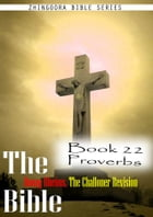 The Bible Douay-Rheims, the Challoner Revision,Book 22 Proverbs by Zhingoora Bible Series