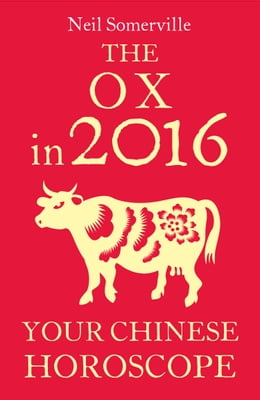 Book The Ox in 2016: Your Chinese Horoscope by Neil Somerville
