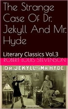 THE STRANGE CASE OF DR. JEKYLL AND MR. HYD by Robert Louis Stevenson