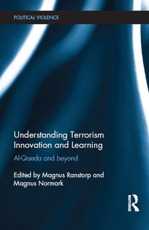 Understanding Terrorism Innovation and Learning Al-Qaeda and Beyond