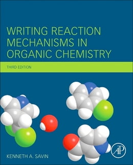 Book Writing Reaction Mechanisms in Organic Chemistry by Kenneth A. Savin
