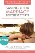 Saving Your Marriage Before It Starts Workbook for Women Updated: Seven Questions to Ask Before---and After---You Marry by Les and Leslie Parrott