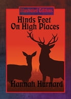 Hinds' Feet on High Places (Illustrated Edition): With linked Table of Contents by Hannah Hurnard