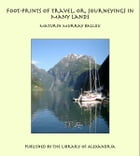 Foot-prints of Travel, or, Journeyings in Many Lands by Maturin Murray Ballou