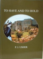 TO HAVE AND TO HOLD by pamela usher
