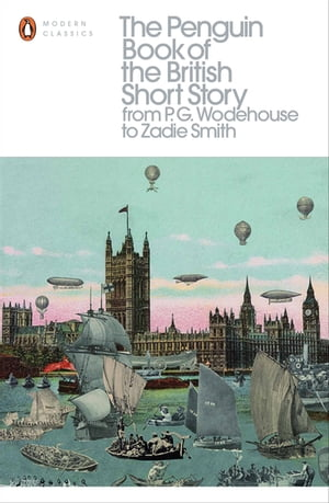 The Penguin Book of the British Short Story: 2 From P.G. Wodehouse to Zadie Smith