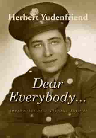 Dear Everybody...: Adventures of a Teenage Soldier