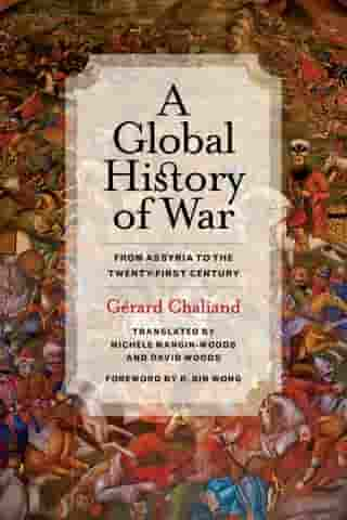 A Global History of War: From Assyria to the Twenty-First Century