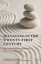 Managing in the Twenty-first Century: Transforming Toward Mutual Growth