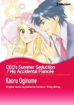CEO'S SUMMER SEDUCTION/HIS ACCIDENTAL FIANCEE
